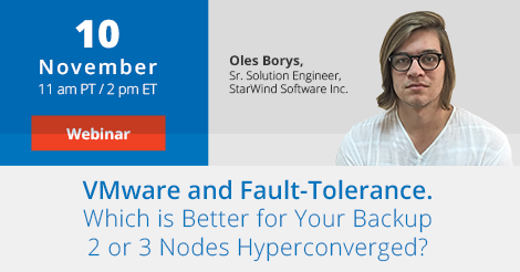 VMware and Fault-Tolerance. Which is Better for Your Backup: 2 or 3 Nodes Hyperconverged?